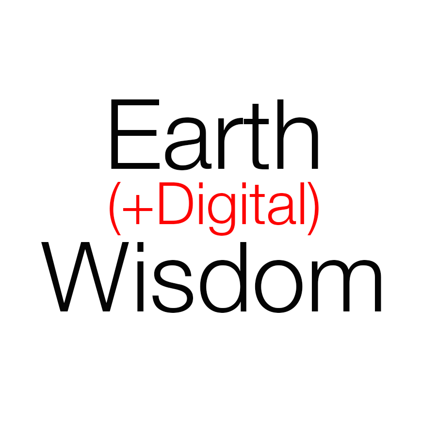 Earth Wisdom in the Digital Realm